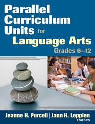 Parallel Curriculum Units for Language Arts  Grades 6 12 PDF