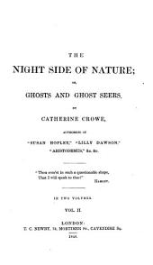 The night side of nature; or, Ghosts and ghost seers