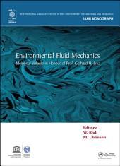 Environmental Fluid Mechanics: Memorial Volume in honour of Prof. Gerhard H. Jirka