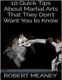 10 Quick Tips About Martial Arts That They Don't Want You to Know