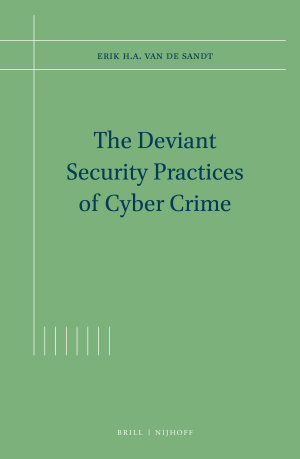 The Deviant Security Practices of Cyber Crime