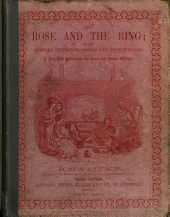 The rose and the ring; or, The history of prince Giglio and prince Bulbo