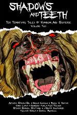 Shadows And Teeth, Volume 2