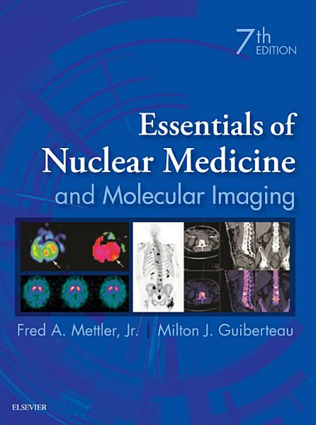 Essentials of Nuclear Medicine and Molecular Imaging E Book