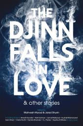 The Djinn Falls in Love and Other Stories