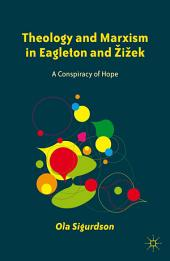 Theology and Marxism in Eagleton and Žižek: A Conspiracy of Hope