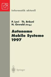Autonome Mobile Systeme 1997: 13. Fachgespräch, Stuttgart, 6.–7. Oktober 1997