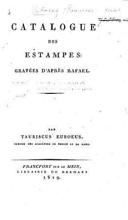 Catalogue des estampes grav  es d apr  s Rafael  Par Tauriscus Euboeus PDF