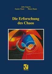 Die Erforschung des Chaos: Eine Einführung für Naturwissenschaftler und Ingenieure