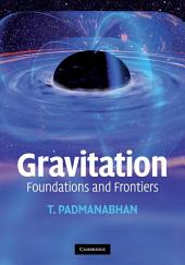 Gravitation: Foundations and Frontiers