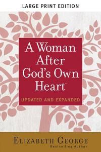 A Woman After God s Own Heart   Large Print Book