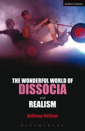 The Wonderful World of Dissocia & Realism