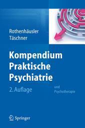 Kompendium Praktische Psychiatrie: und Psychotherapie, Ausgabe 2