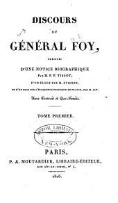 Discours du général Foy: précédés d'une notice biographique, Volume1