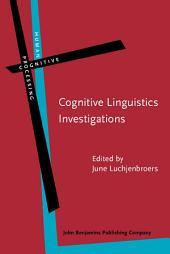 Cognitive Linguistics Investigations: Across languages, fields and philosophical boundaries