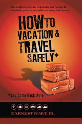 How To Vacation Travel Safely Book PDF