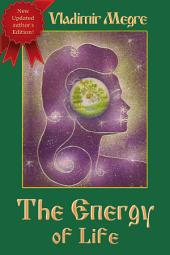 The Energy of Life (Volume 7 of The Ringing Cedars Of Russia Series)
