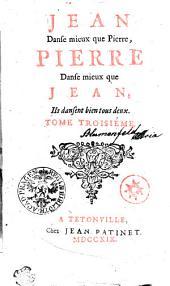 JEAN Danse mieux que Pierre, PIERRE Danse mieux que JEAN, Ils dansent bien tous deux: TOME TROISIÉME, Volume3