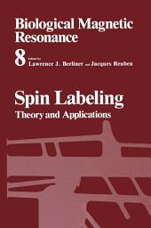 Spin Labeling: Theory and Applications