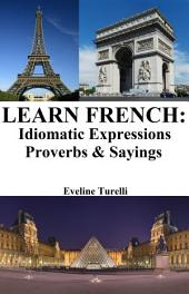Learn French: Idiomatic Expressions ‒ Proverbs & Sayings