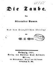 Die Taube: Von Alexander Dumas. Aus dem Französischen übersetzt von W. L. Wesché