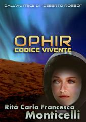 Ophir: Codice vivente