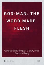 God-man: The Word Made Flesh