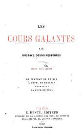 Les cours galantes: Le château de Roissy. L'hôtel de Mazarin. Chantilly. Le palais Mancini. La cour de Zell. 1862