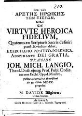 De virtute heroica fidelium, quatenus ex Scripturis s. definiri potest