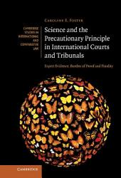 Science and the Precautionary Principle in International Courts and Tribunals: Expert Evidence, Burden of Proof and Finality
