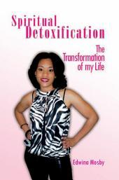 Spiritual Detoxification: The Transformation of my Life