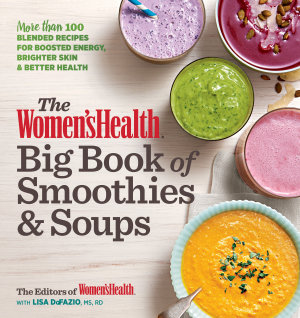 The Women s Health Big Book of Smoothies   Soups
