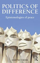 Politics of Difference: Epistemologies of Peace