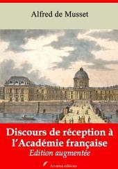 Discours de réception à l'Académie française: Nouvelle édition augmentée