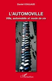 L'automoville: Ville, automobile et mode de vie