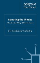 Narrating the Thirties: A Decade in the Making, 1930 to the Present
