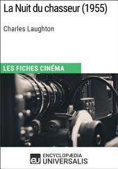La Nuit du chasseur de Charles Laughton: Les Fiches Cinéma d'Universalis