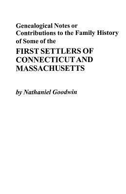 Genealogical Notes  Or Contributions to the Family History of Some of the First Settlers of Connecticut and Massachusetts PDF