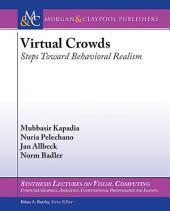Virtual Crowds: Steps Toward Behavioral Realism