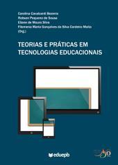 Teorias e práticas em tecnologias educacionais
