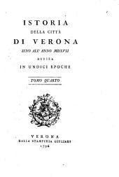 Istoria della città di Verona sina all'anno MDXVII: divisa in undici epoche, Volume 4
