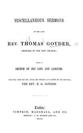 Miscellaneous Sermons of T. G. ... with a sketch of his life ... selected ... and edited ... by D. G. Goyder