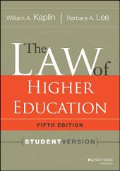 The Law of Higher Education, 5th Edition: Student Version, Edition 5