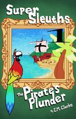 Super Sleuths and the Pirate's Plunder