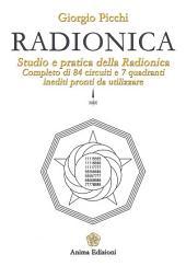 Radionica: Studio e pratica della radionica. Completo di 84 circuiti e 7 quadranti inediti pronti da utilizzare