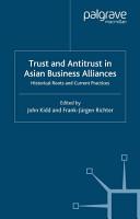 Trust and Antitrust in Asian Business Alliances PDF