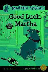 Martha Speaks: Good Luck, Martha! (Reader)