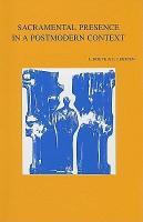 Sacramental Presence in a Postmodern Context PDF