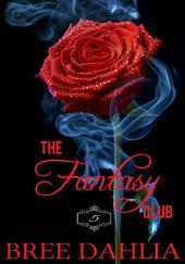 The Fantasy Club (Pleasure and Punishment) (Erotic Confessions Short #5)
