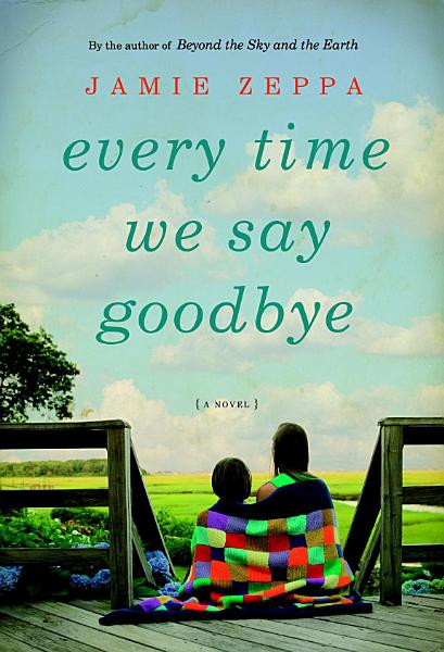 Download Every Time We Say Goodbye Book